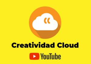 canal youtube de Creatividad.cloud